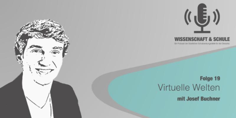 Folge 19 – Virtuelle Welten (mit Josef Buchner)